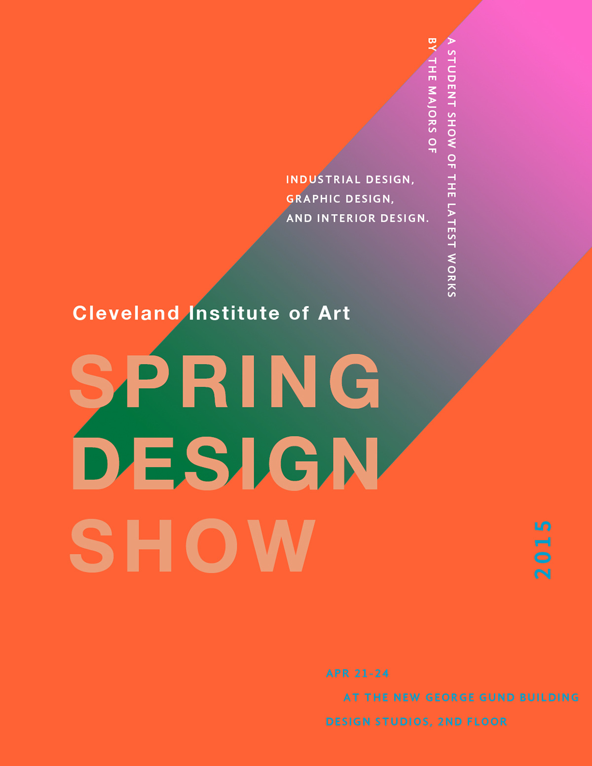 Poster design for students - Poster Design For The Cleveland Institute Of Art S Spring Design Show An Annual Event Located In The Design Studios A Show In Which Graphic Industrial